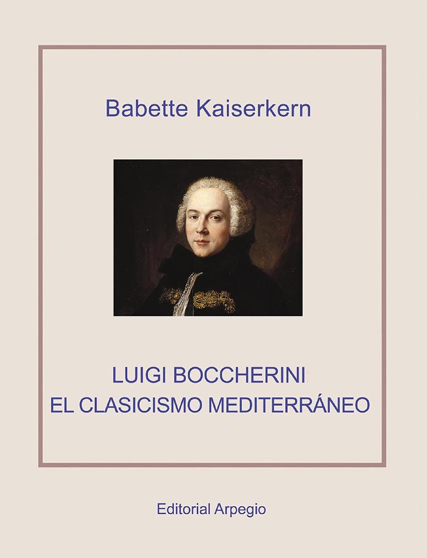 Luigi Boccherini - El Clasicismo Mediterraneo - Babette Kaiserkern - Festivales Boccherini